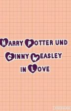 Harry und Ginny in Love... Mit Hindernissen  by MagicalMe14