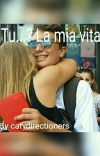 TU...? LA MIA VITA |MATTIA RUTA| by catydirectioners