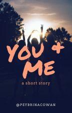 You and Me   Peybrina by peybrinacowan