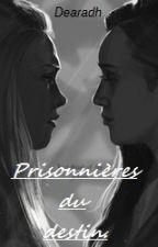 Prisonnières du destin. by Dearadh