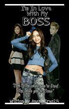 I'm in Love with my Boss (Pake n'yo ba?!) by AngelaCruz154