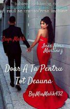 Doar A Ta Pentru Tot Deauna ❤Zayn Malik❤ by MiaMalik432