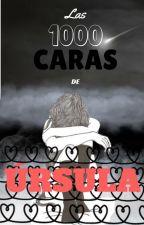 LAS 1000 CARAS DE ÚRSULA by Lunahuatl77