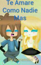 Te Amare Como Nadie Mas Freddyxtoychica (Freddyxjoy) by sonemilio