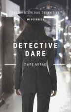 Detective Dare by masquerade_queen22