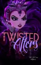 Twisted Afters: An Ever After High Fanfiction by LogicallyLulu