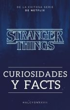 Stranger Things - Curiosidades & Facts by halcyonxxvii