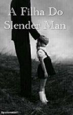 A Filha Do Slenderman by otomeGirl1