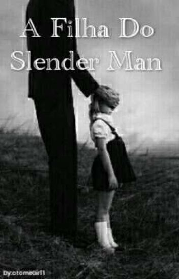 A Filha Do Slenderman