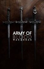 Army of Blood ♕ Game of Thrones | HIATUS by wakandas