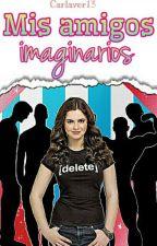 Mis Amigos Imaginarios by Carlaver13
