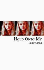Hold Onto Me ➳ Black by moonylxpins