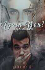 Again You? ~sTaXx y tú~ 2daTemporada  by SoyAzulGarnes