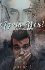 Again You? ~sTaXx y tú~ 2daTemporada  by SoyAzulGarnes