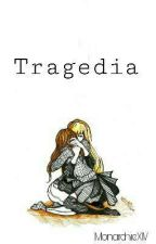 Tragedia by MonarchieXIV