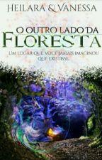 O Outro Lado da Floresta by HeliaraCarrer