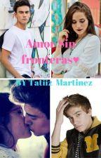 Amor sin fronteras #gastina by TatiizMartinez9