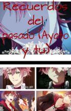 Recuerdos Del Pasado (Ayato Y Tú) by Yuzuki_chan02