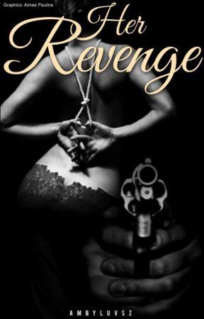 Her Revenge by AmbyLuvsz