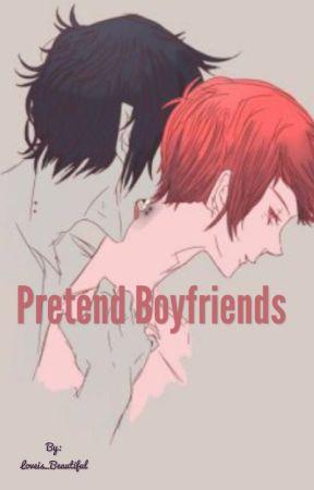 Pretend Boyfriends  by Loveis_Beautiful