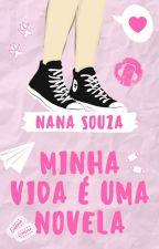 Minha vida é uma novela by Rosana_Souza6