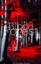 Blood Forest by sparkle_greybooks