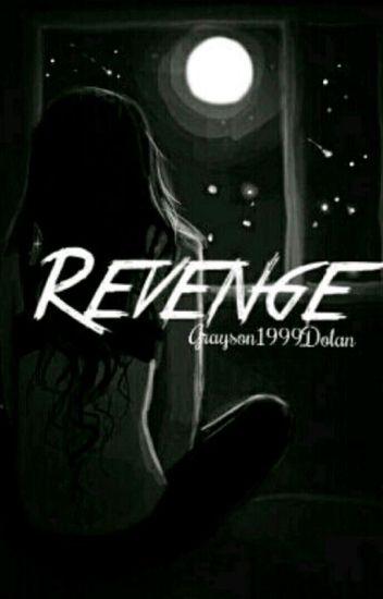 Revenge •Grayson Dolan•