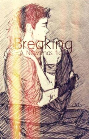 Breaking (Newtmas fanfic) by fizzabel