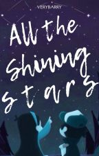 All The Shining Stars (Dipper x Reader) by BarryFangirl