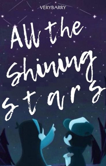 All The Shining Stars (Dipper x Reader)