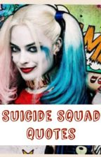 Suicide Squad Quotes by UhHarleyQuinn