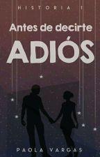 Antes de decirte adiós (HDUCR#1) © by Freckles157