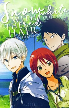 Snow White With Red Hair Truth Or Dare A Dare For Ryu Shirayuki Obi And Prince Zen Wattpad
