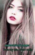Yo no soy una sangre sucia(Draco y tú) by JadeMalfoyGranger