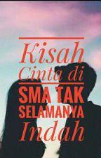 Kisah Cinta di SMA Tak Selamanya Indah by bimagerry