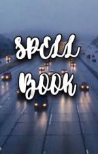 Spell Book 《✅ 》 by themoonkilledmysoul