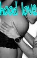 Hood love by Treyday223