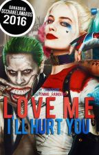 Love me, I'll hurt you •Jarley• #DCComicsAwards  by Tommo_Rainbows