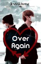 Over Again ↬Vkook by JennxKimTxe