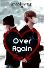 Over Again ↬Vkook by JennxKimTxe