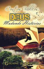 Contos Bíblicos, Deus mudando histórias by GislainedeOliveira