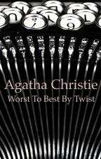 Agatha Christie Novels Worst to Best by Twist by ZAdibKhouri