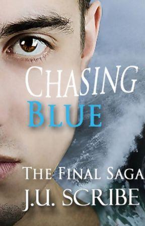 Chasing Blue- The Final Saga (Book 4) by JonastheScribe