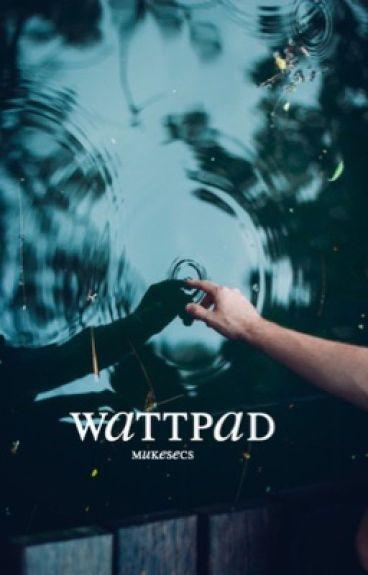 wattpad · muke ✓