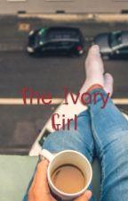 The Ivory Girl by digitaldun