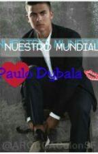 Nuestro Mundial - Paulo Dybala  by AscacibarftVietto