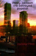 Percy Jackson the betrayed popstar by rockstar7943