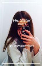His Sister by InternallyInvisible