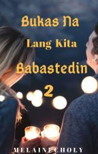 Bukas Na Lang Kita Dedeadmahin by melai_writer