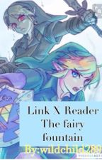 Link X Reader The Fairy Fountain  by WildChild289